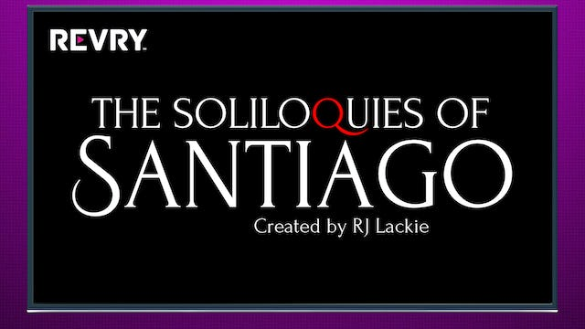 The Soliloquies of Santiago