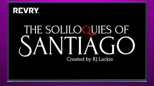 The Soliloquies of Santiago