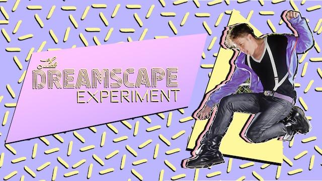 The Dreamscape Experiment