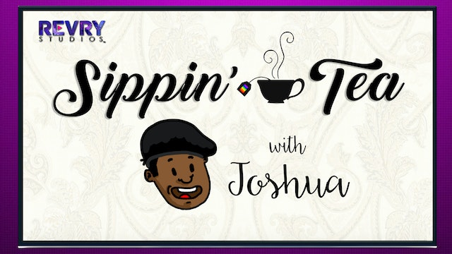 Sipping' Tea with Joshua