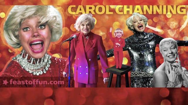 """Hello Carol Channing"""