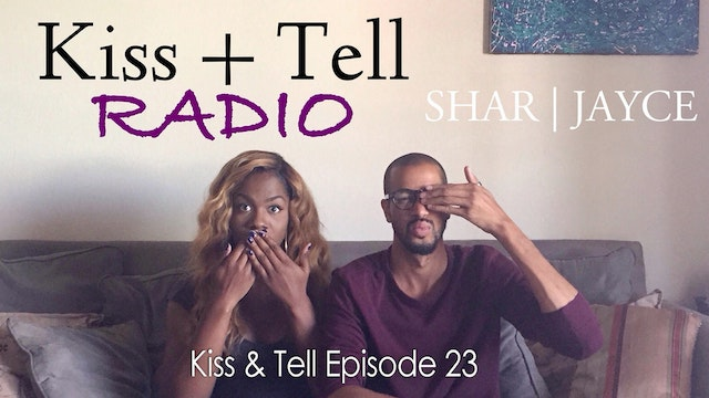 'Kiss & Tell Radio Episode 23'