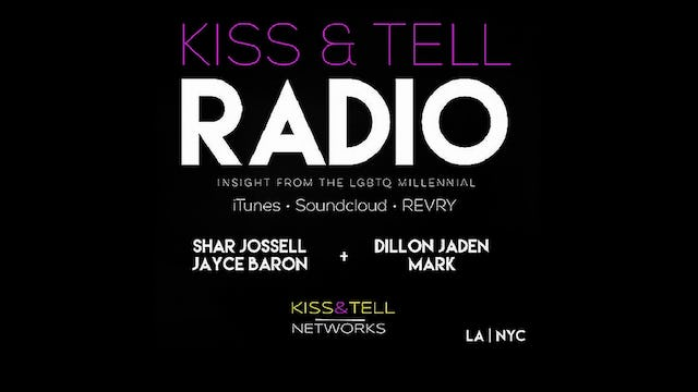 'Kiss & Tell Radio Episode 9'