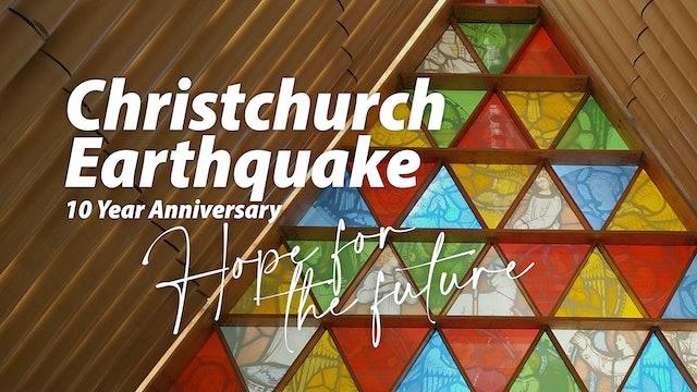 Christchurch Earthquake 10 Year Anniversary - Hope for the Future