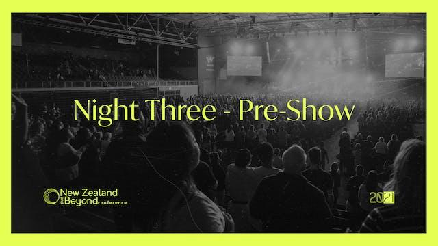 NIGHT THREE - Pre-Show