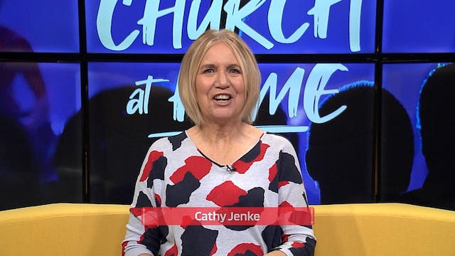7. Church At Home - Cathy & Peter - 3...