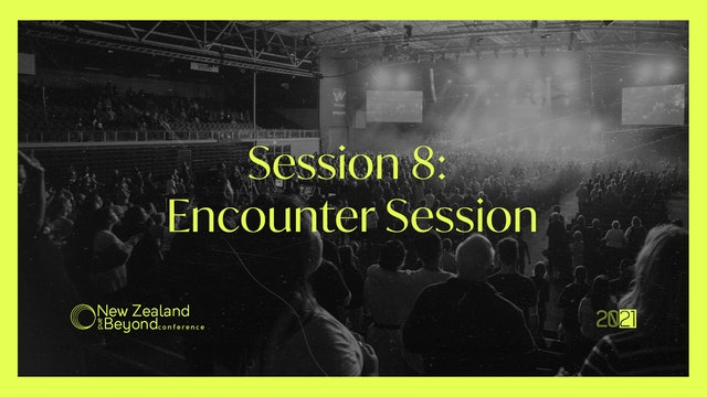 SESSION EIGHT - Encounter Session
