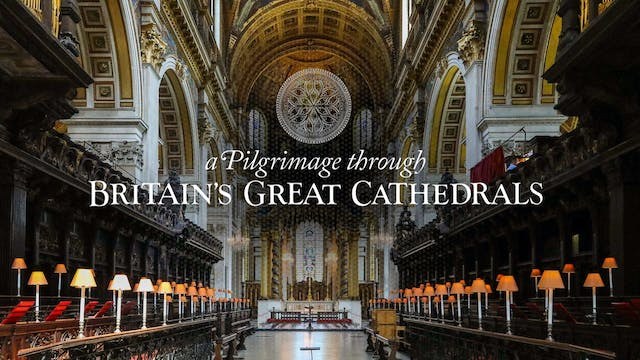 A Pilgrimage through Britain's Great Cathedrals
