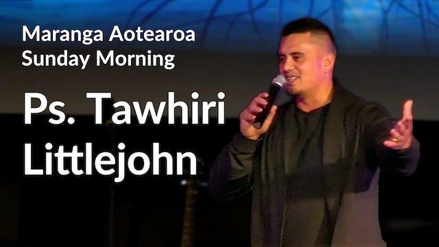 CLOSING SESSION - Ps. Tawhiri Littlejohn