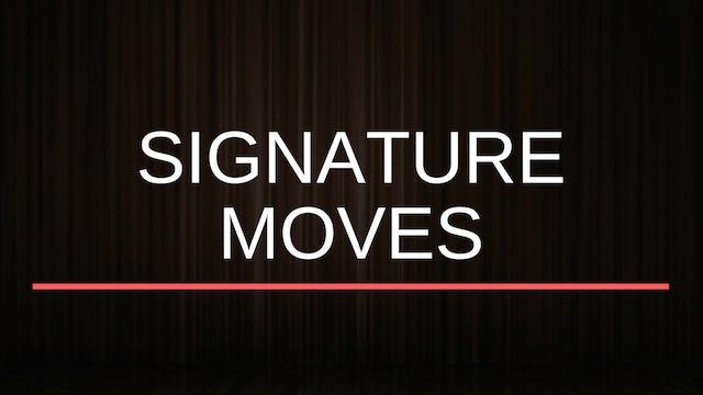 Signature Moves