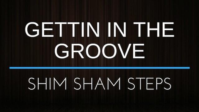 Gettin' in the Groove - Shim Sham Steps