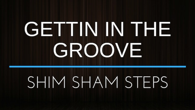 Gettin' in the Groove - Shim Sham Steps