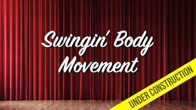 Swingin' Body Movement