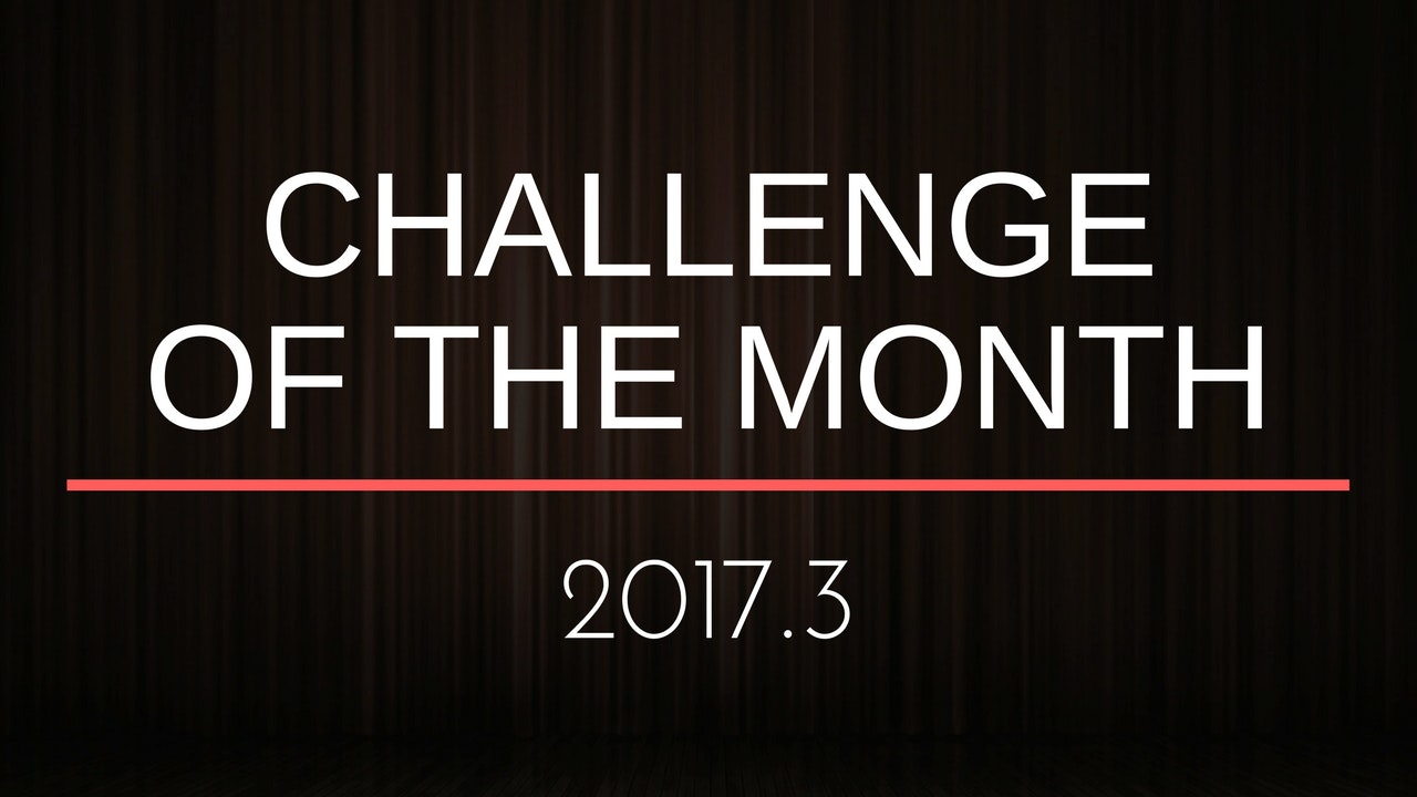 Challenge of the Month - 2017.3