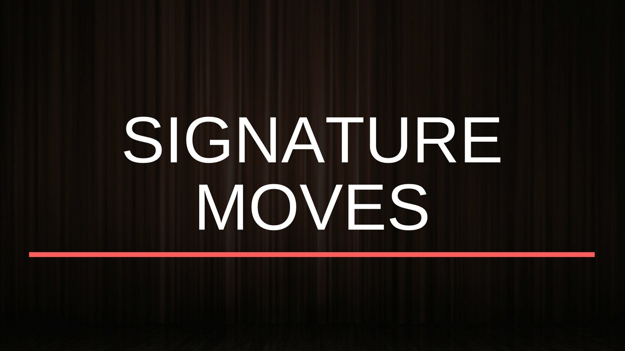 Signature Moves