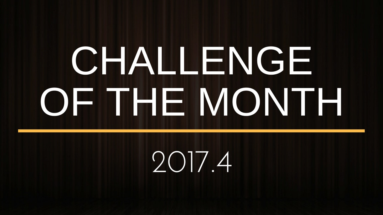 Challenge of the Month - 2017.4