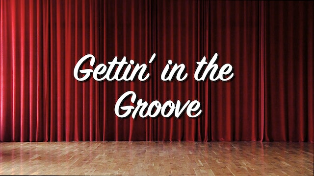 Getting in the Groove