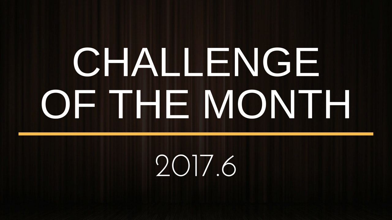 Challenge of that Month - 2017.6