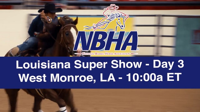 2019 NBHA Louisiana Super Show - Day 3
