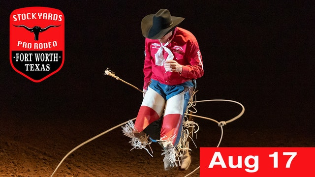 August 17th, 2019 Stockyards Pro Rodeo LIVE