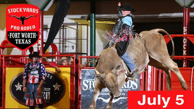 July 5th, 2019 Stockyards Pro Rodeo LIVE