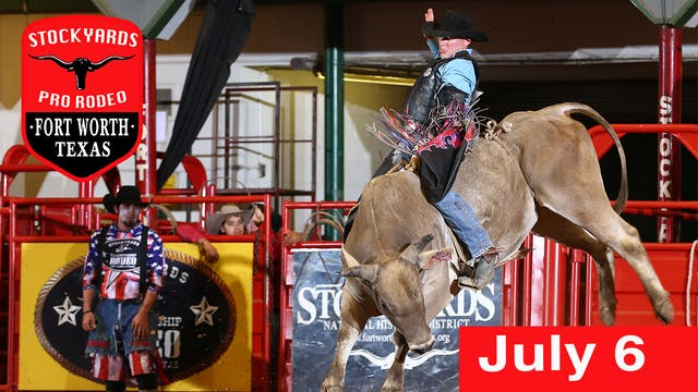 July 6th, 2019 Stockyards Pro Rodeo LIVE