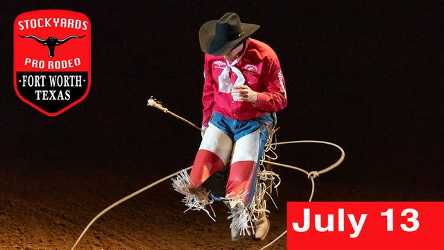 July 13th, 2019 Stockyards Pro Rodeo ...