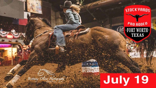 July 19th, 2019 Stockyards Pro Rodeo LIVE