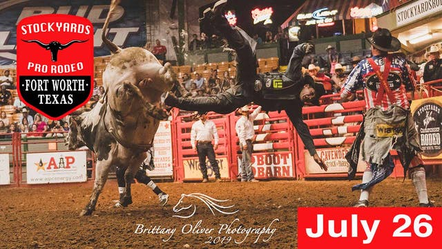 July 26th, Stockyards Pro Rodeo Pro LIVE