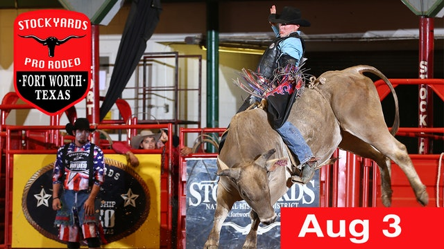 August 3rd, 2019 Stockyards Pro Rodeo LIVE