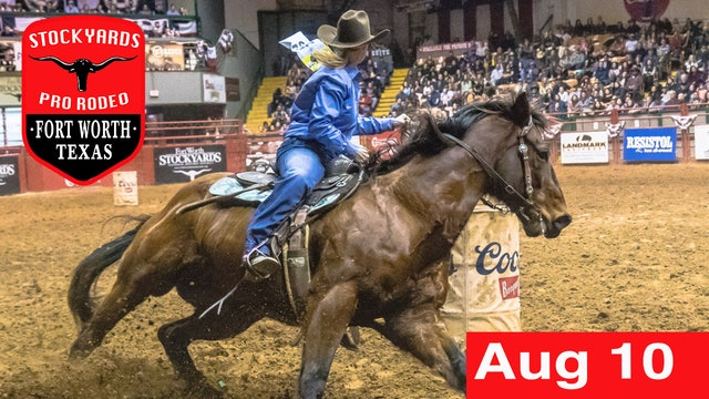 August 10th, 2019 Stockyards Pro Rodeo LIVE