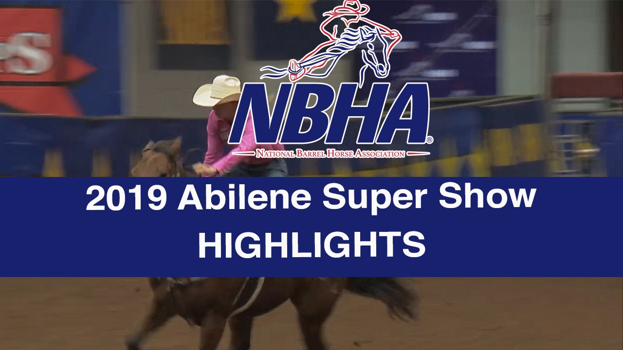2019 NBHA Abilene Super Show Highlights