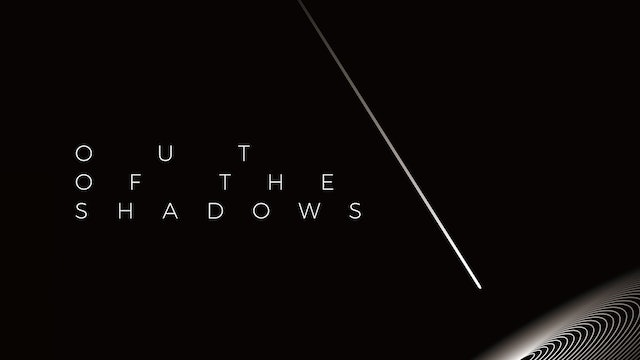 Out of the Shadows - Part 1 [March 22, 2020]