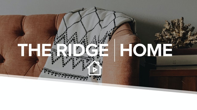 The Ridge at Home