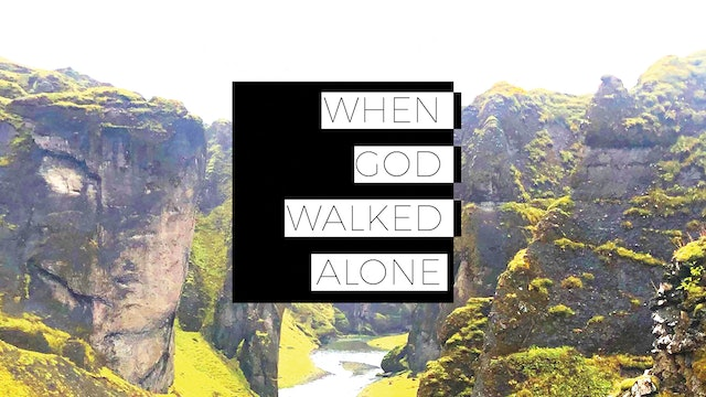 When God Walked Alone