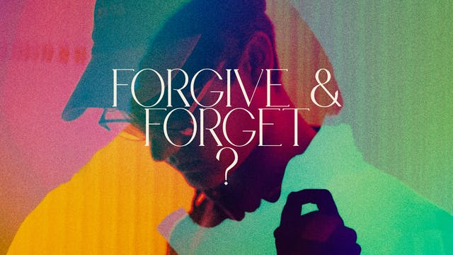Forgive & Forget?
