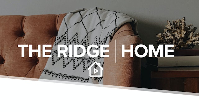 The Ridge at Home [August 9, 2020]