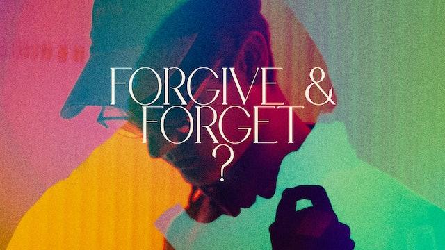 Forgive & Forget? - Part 1 [September 13, 2020]
