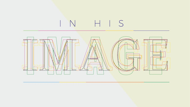 In His Image [August 2, 2020]