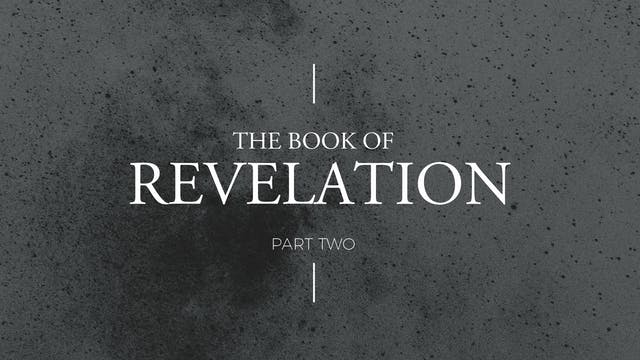 Revelation Study - Part 10 [September...
