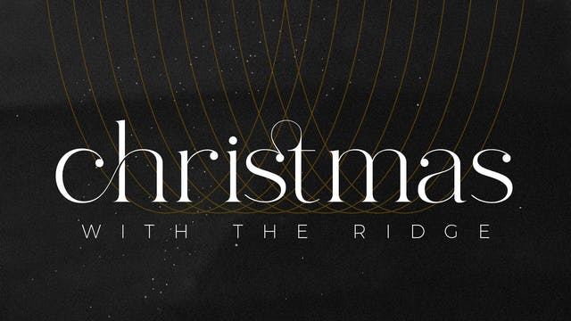 Christmas with The Ridge