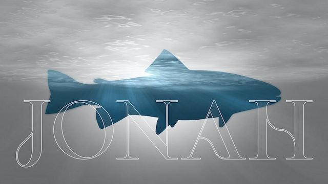 Jonah - Part 1 [April 11, 2021]