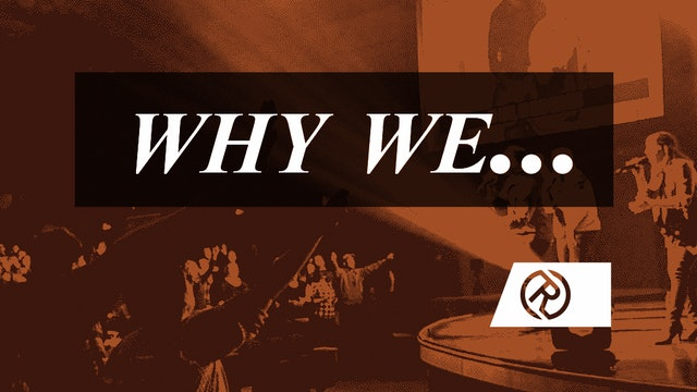 Why We...