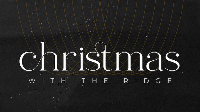 Christmas with The Ridge [December 23, 2020]