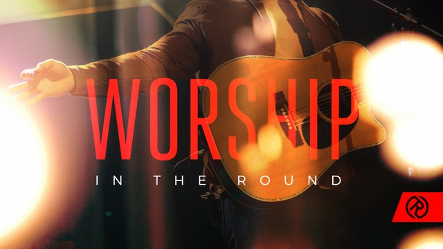 Worship in the Round [August 20, 2020]