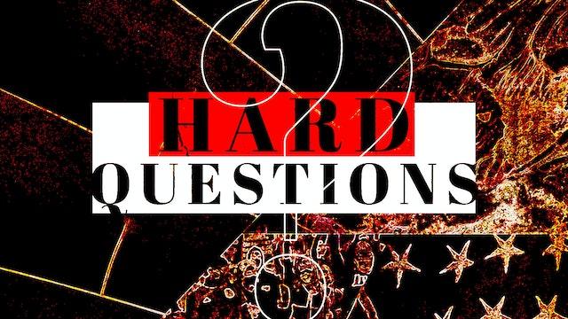 Hard Questions - Part 1 [October 4, 2020]