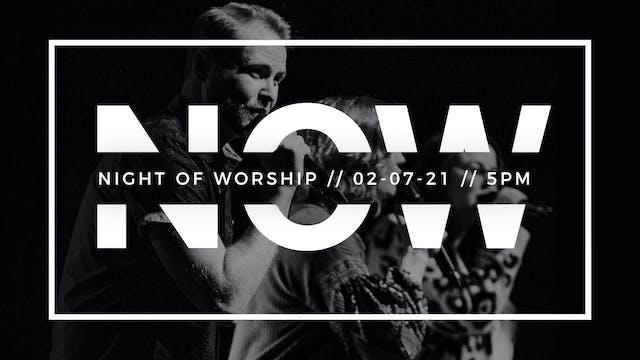 Night of Worship [5pm // February 7, ...