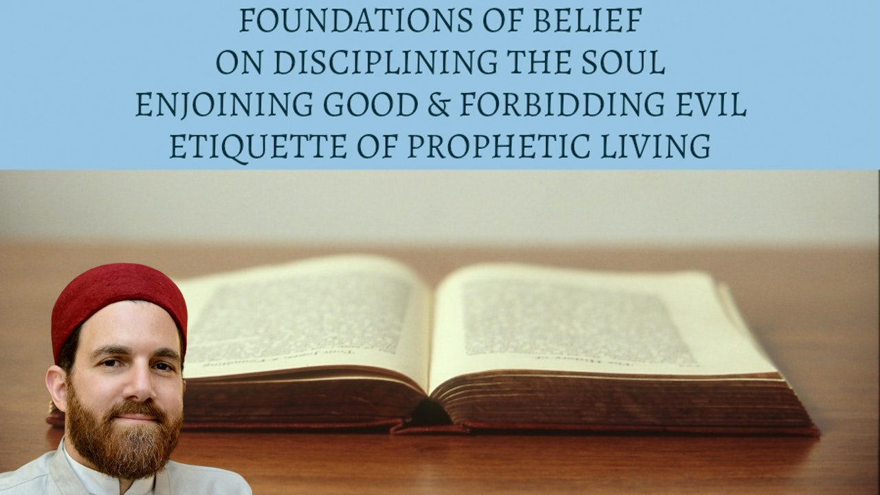 Belief, Disciplining the Soul, Good Living