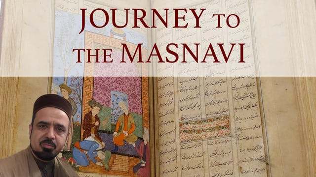 Journey to the Masnavi - Ustadh Feraidoon Mojadedi