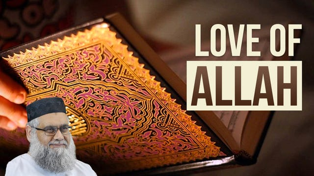 Love of Allah - Shaykh Amin Kholwadia